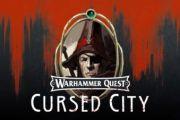 Ecco a voi il primo eroe ad entrare in Warhammer Quest: Cursed City